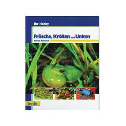 Das große Buch Frösche, Kröten & Unken